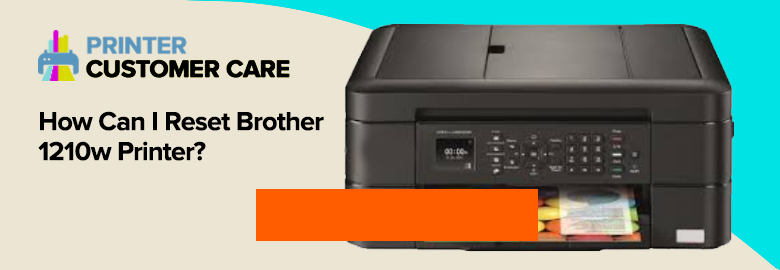 How Can I Reset Brother 1210w Printer