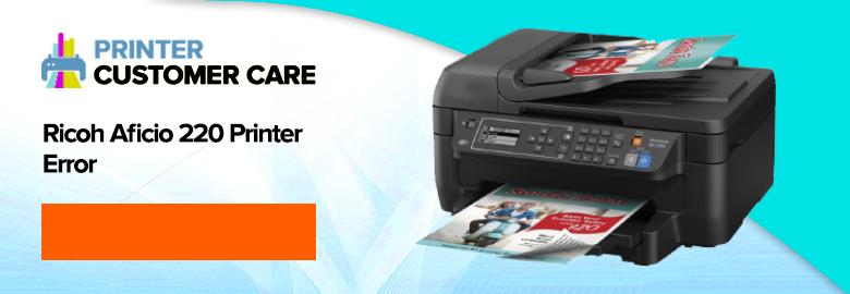 Ricoh Aficio 220 Printer Error